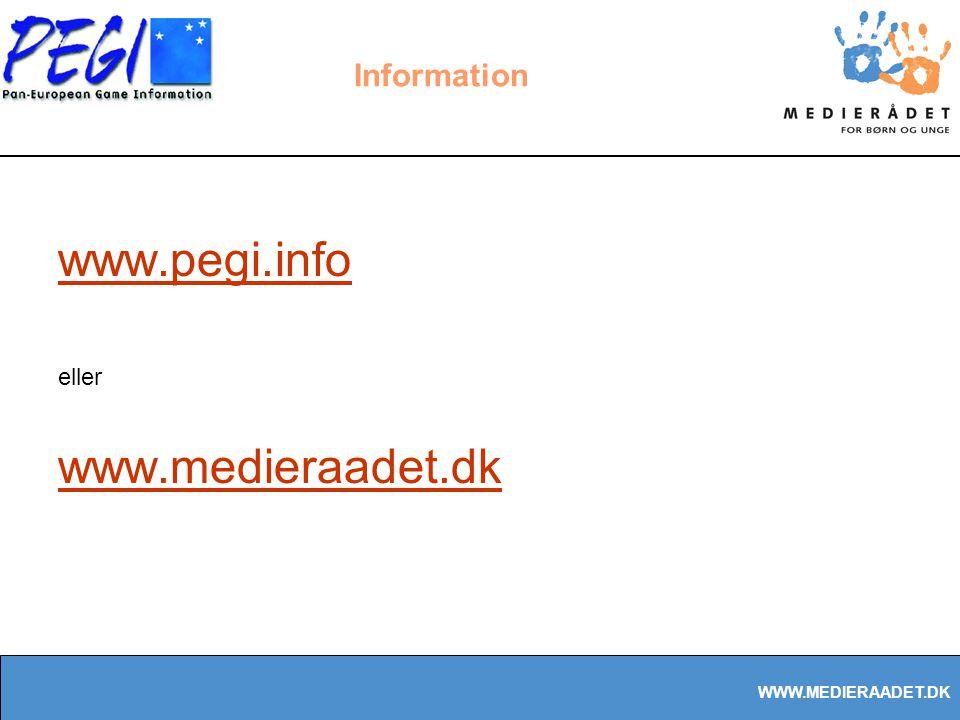 WWW.MEDIERAADET.DK Information www.pegi.info eller www.medieraadet.dk