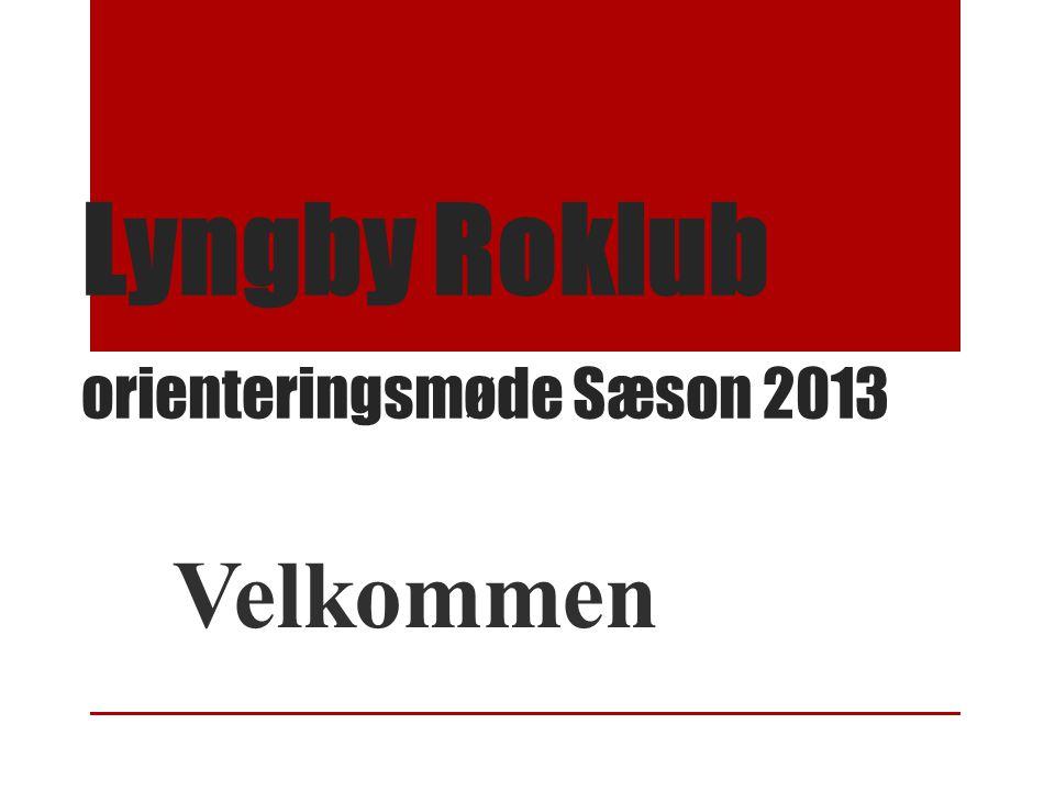 Lyngby Roklub orienteringsmøde Sæson 2013 Velkommen