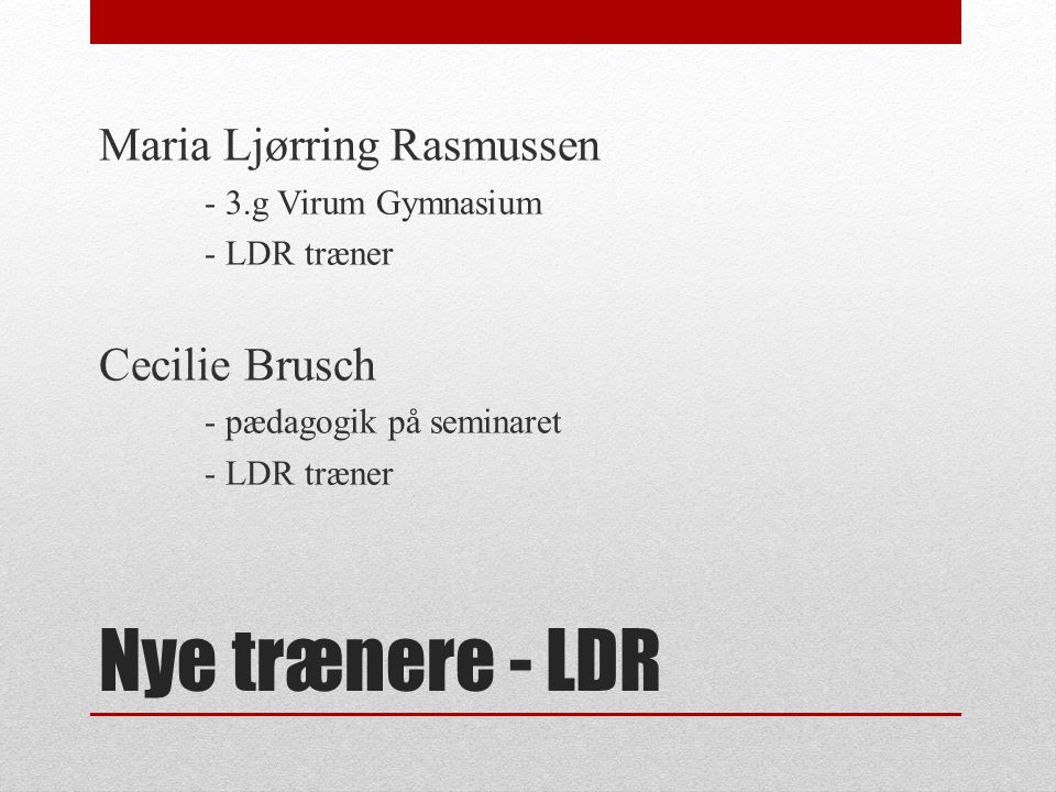 Nye trænere - LDR Maria Ljørring Rasmussen - 3.g Virum Gymnasium - LDR træner Cecilie Brusch - pædagogik på seminaret - LDR træner