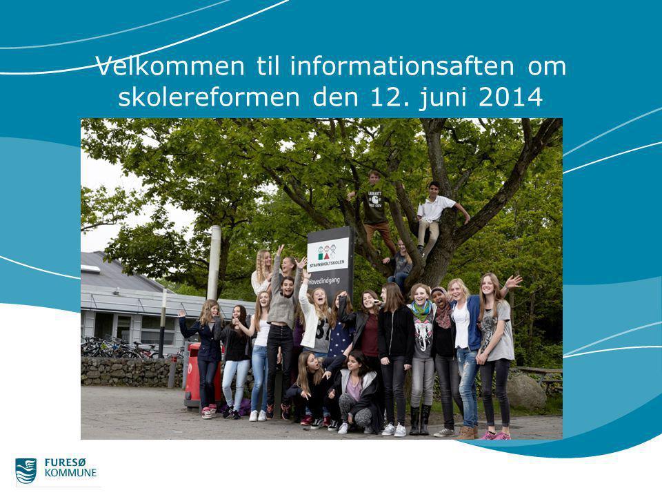 Velkommen til informationsaften om skolereformen den 12. juni 2014