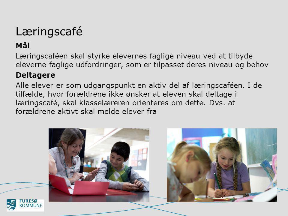 Læringscafé Mål Læringscaféen skal styrke elevernes faglige niveau ved at tilbyde eleverne faglige udfordringer, som er tilpasset deres niveau og behov Deltagere Alle elever er som udgangspunkt en aktiv del af læringscaféen.