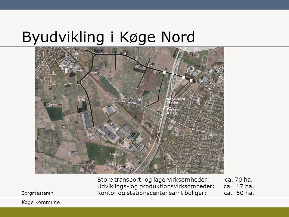 Borgmesteren Byudvikling i Køge Nord Køge Kommune Store transport- og lagervirksomheder: ca.