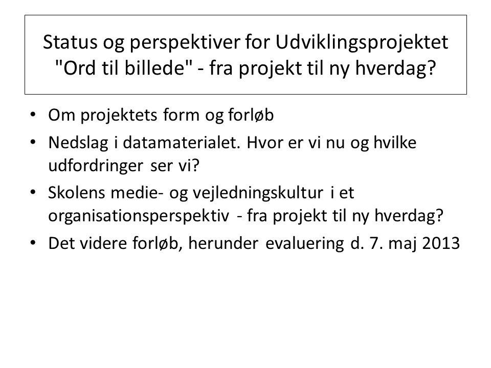 Status og perspektiver for Udviklingsprojektet Ord til billede - fra projekt til ny hverdag.