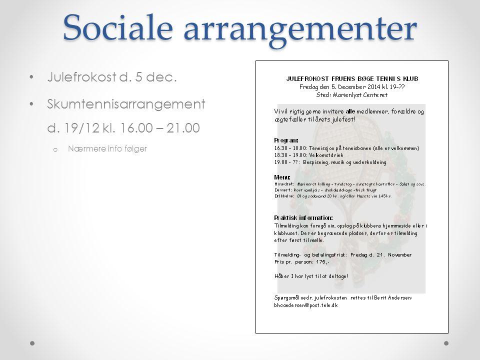 Sociale arrangementer Julefrokost d. 5 dec. Skumtennisarrangement d.