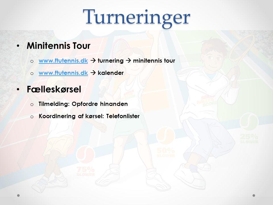 Turneringer Minitennis Tour o www.ftutennis.dk  turnering  minitennis tour www.ftutennis.dk o www.ftutennis.dk  kalender www.ftutennis.dk Fælleskørsel o Tilmelding: Opfordre hinanden o Koordinering af kørsel: Telefonlister