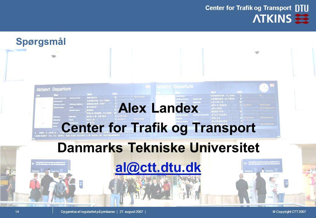 © Copyright CTT 2007 Center for Trafik og Transport Opgørelse af regularitet på jernbaner | 27.
