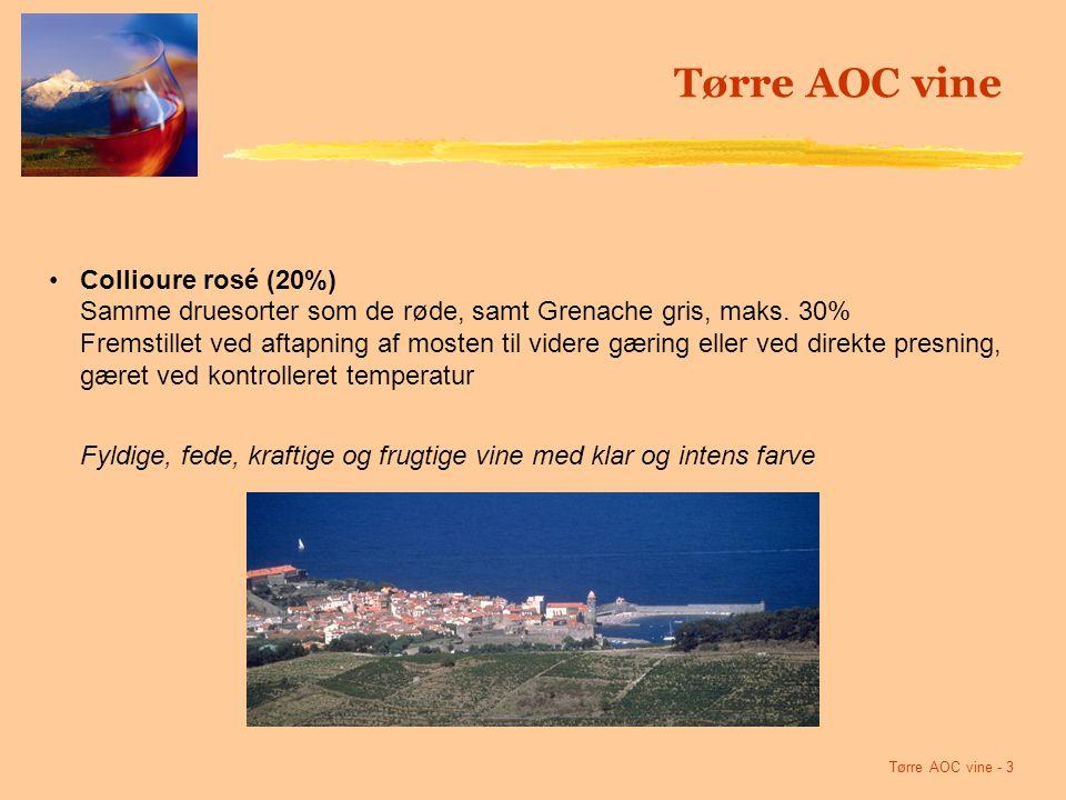 Tørre AOC vine - 3 Collioure rosé (20%) Samme druesorter som de røde, samt Grenache gris, maks.
