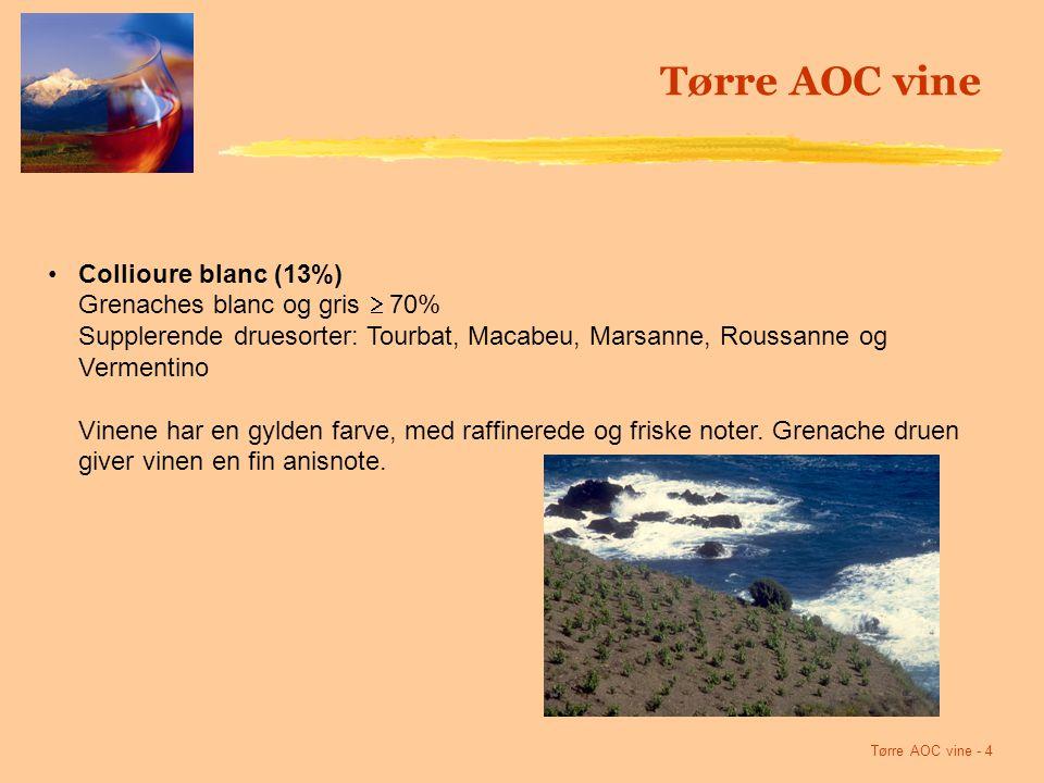 Tørre AOC vine - 4 Collioure blanc (13%) Grenaches blanc og gris  70% Supplerende druesorter: Tourbat, Macabeu, Marsanne, Roussanne og Vermentino Vinene har en gylden farve, med raffinerede og friske noter.
