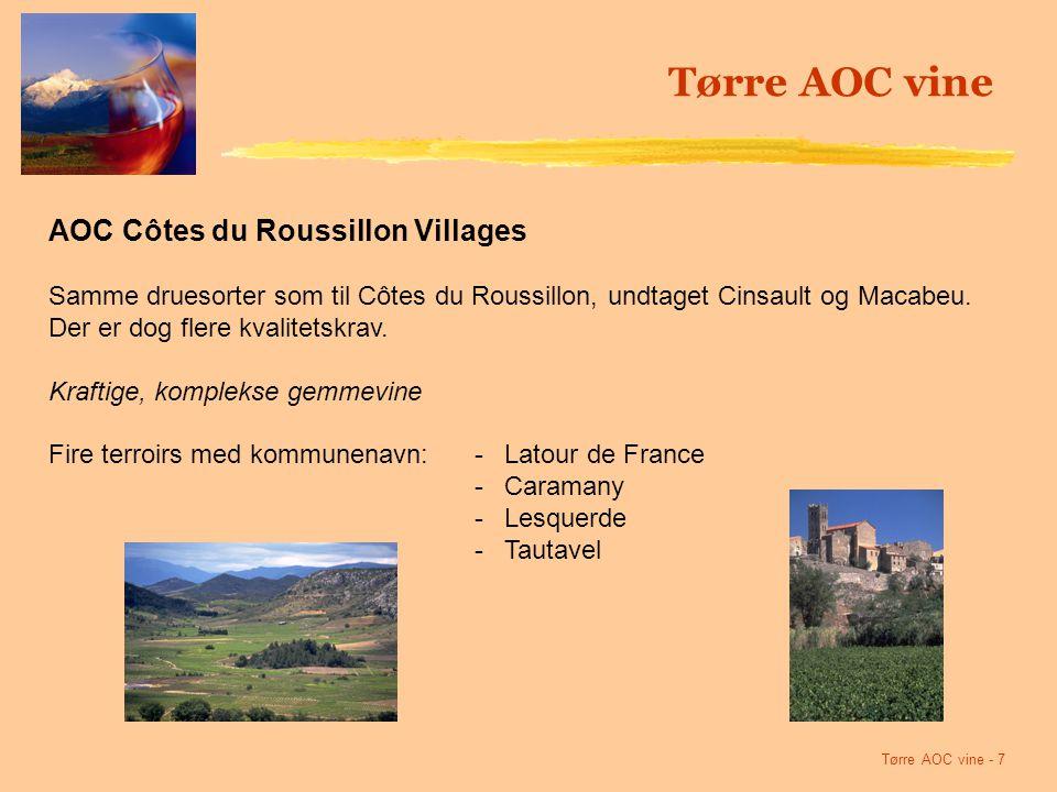 Tørre AOC vine - 7 Tørre AOC vine AOC Côtes du Roussillon Villages Samme druesorter som til Côtes du Roussillon, undtaget Cinsault og Macabeu.