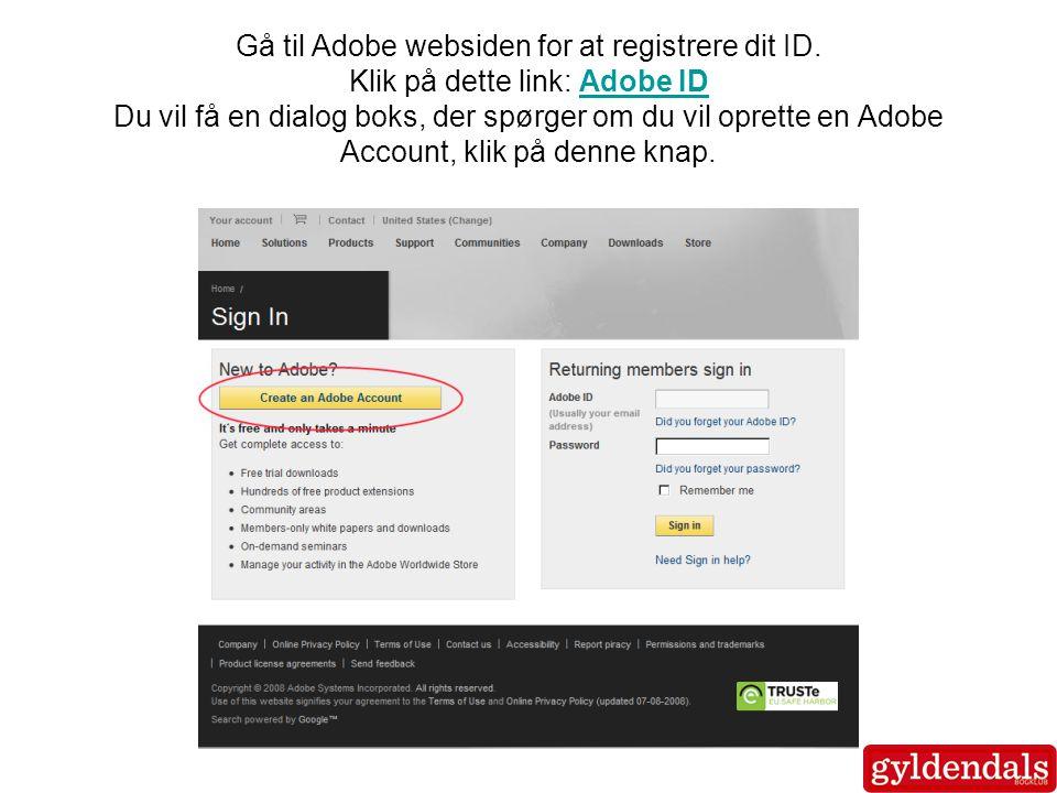 Gå til Adobe websiden for at registrere dit ID.