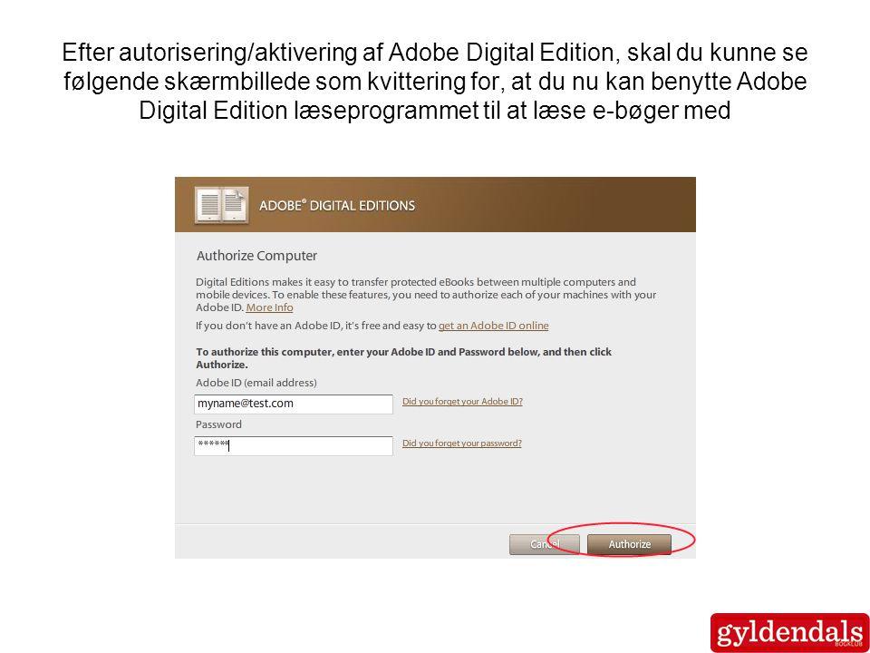 Efter autorisering/aktivering af Adobe Digital Edition, skal du kunne se følgende skærmbillede som kvittering for, at du nu kan benytte Adobe Digital Edition læseprogrammet til at læse e-bøger med