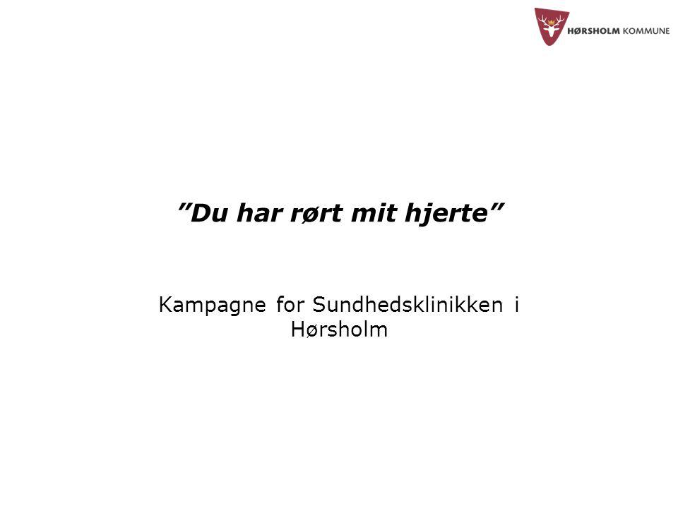 Du har rørt mit hjerte Kampagne for Sundhedsklinikken i Hørsholm