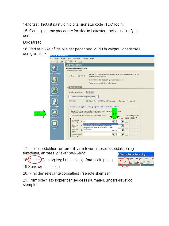 14.fortsat. Indtast på ny din digital signatur kode i TDC-login.