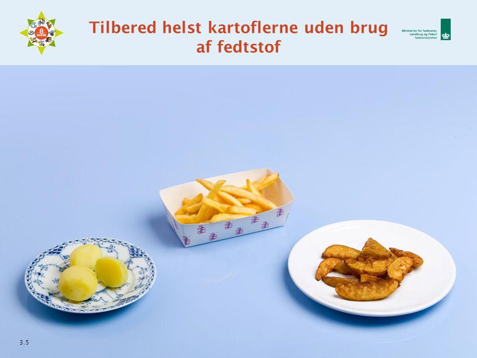 Tilbered helst kartoflerne uden brug af fedtstof 3.5