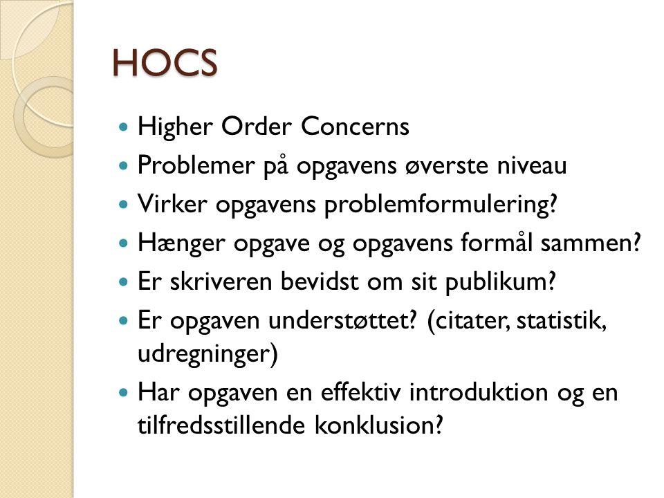 HOCS Higher Order Concerns Problemer på opgavens øverste niveau Virker opgavens problemformulering.