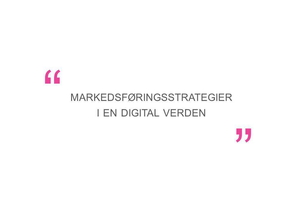 MARKEDSFØRINGSSTRATEGIER I EN DIGITAL VERDEN