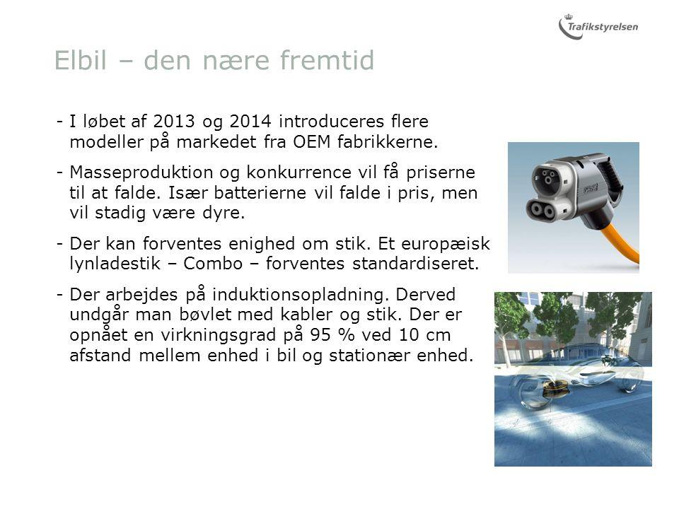 I løbet af 2013 og 2014 introduceres flere modeller på markedet fra OEM fabrikkerne.