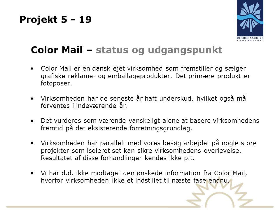 Projekt 5 - 19 Color Mail – status og udgangspunkt Color Mail er en dansk ejet virksomhed som fremstiller og sælger grafiske reklame- og emballageprodukter.