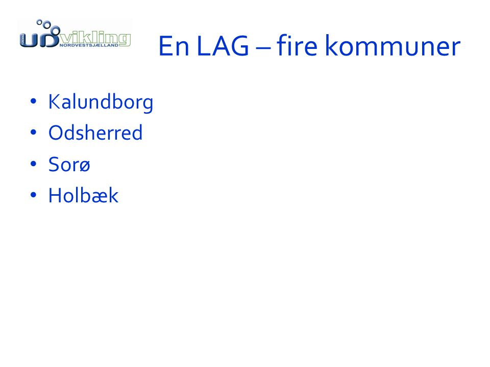 En LAG – fire kommuner Kalundborg Odsherred Sorø Holbæk