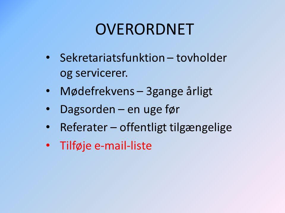 OVERORDNET Sekretariatsfunktion – tovholder og servicerer.