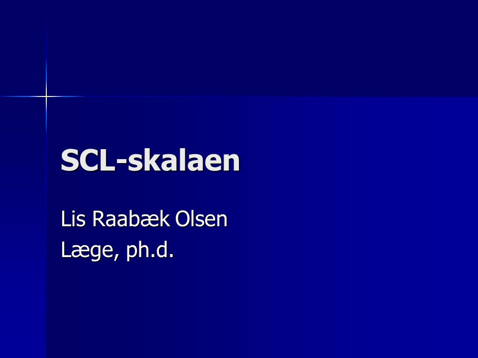 SCL-skalaen Lis Raabæk Olsen Læge, ph.d.