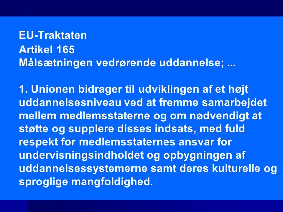 EU-Traktaten Artikel 165 Målsætningen vedrørende uddannelse;...
