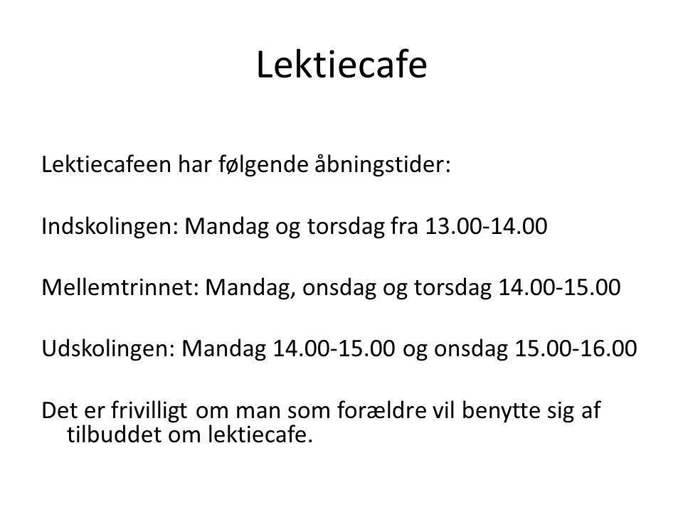Lektiecafe Lektiecafeen har følgende åbningstider: Indskolingen: Mandag og torsdag fra 13.00-14.00 Mellemtrinnet: Mandag, onsdag og torsdag 14.00-15.00 Udskolingen: Mandag 14.00-15.00 og onsdag 15.00-16.00 Det er frivilligt om man som forældre vil benytte sig af tilbuddet om lektiecafe.