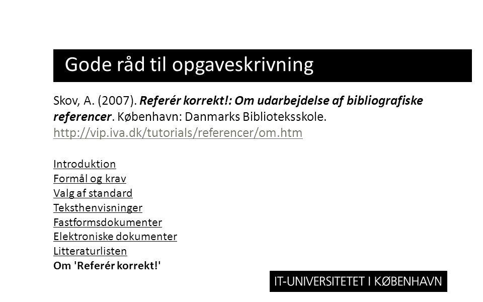 Gode råd til opgaveskrivning Skov, A. (2007).