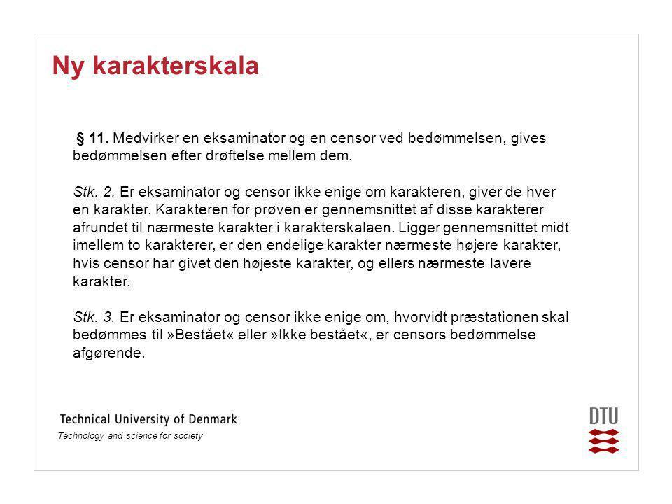 Technology and science for society Ny karakterskala § 11.