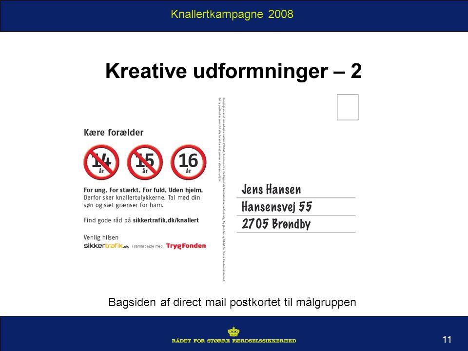 Knallertkampagne 2008 Kreative udformninger – 2 11 Bagsiden af direct mail postkortet til målgruppen