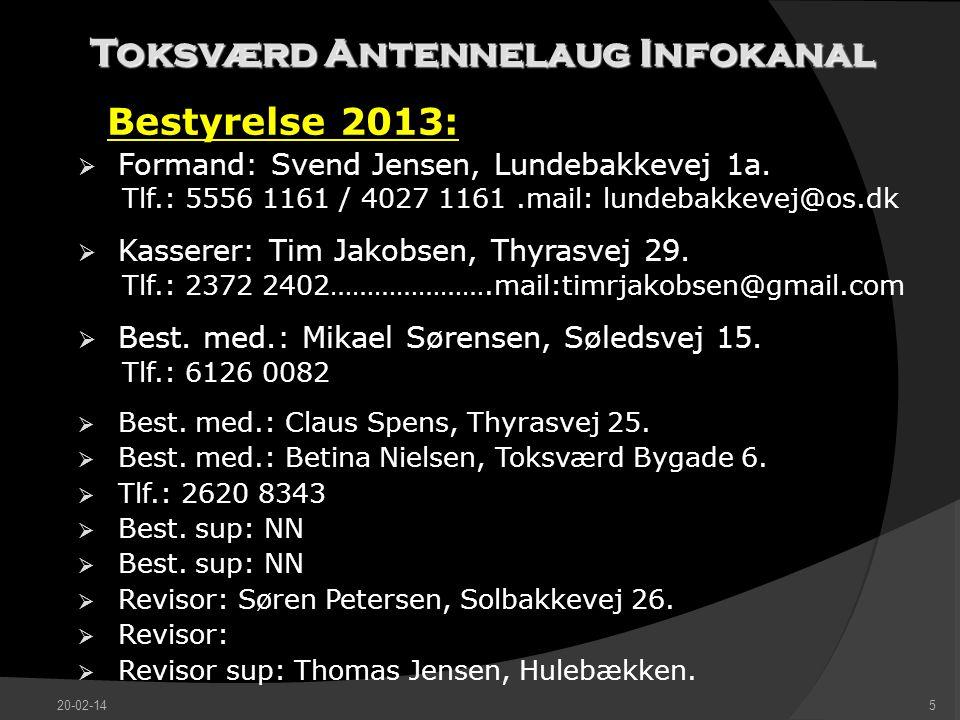Toksværd Antennelaug Infokanal Bestyrelse 2013:  Formand: Svend Jensen, Lundebakkevej 1a.