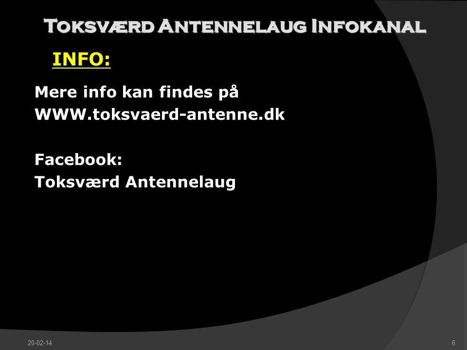 Toksværd Antennelaug Infokanal INFO: Mere info kan findes på WWW.toksvaerd-antenne.dk Facebook: Toksværd Antennelaug 20-02-146