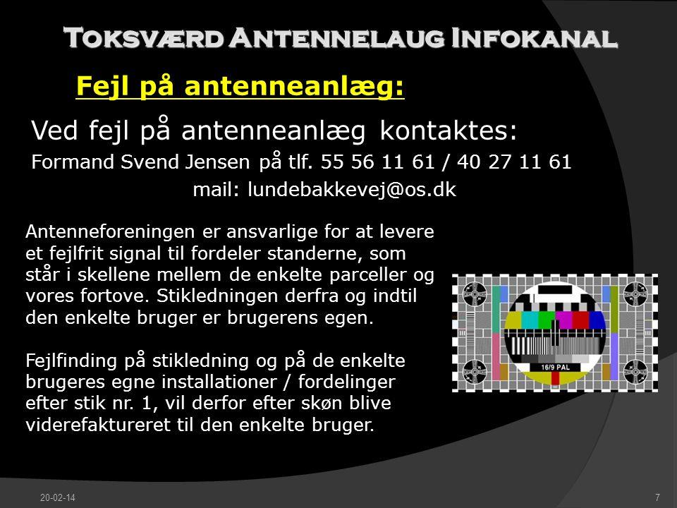 Toksværd Antennelaug Infokanal Fejl på antenneanlæg: Ved fejl på antenneanlæg kontaktes: Formand Svend Jensenpå tlf.