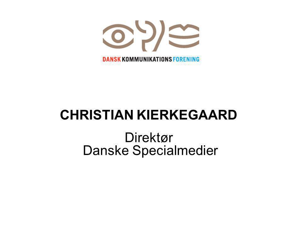 CHRISTIAN KIERKEGAARD Direktør Danske Specialmedier