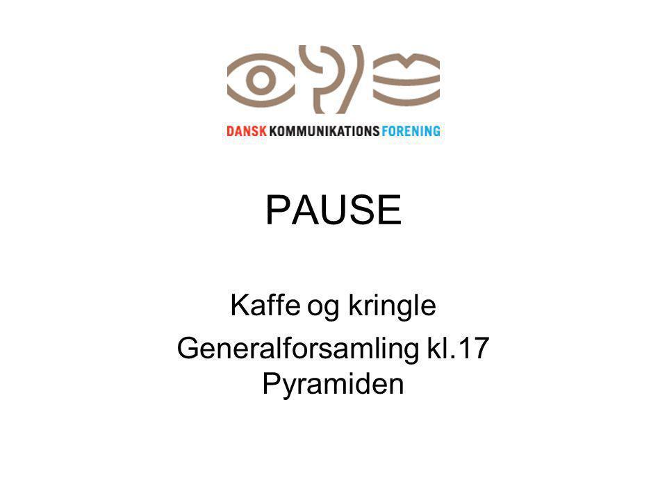PAUSE Kaffe og kringle Generalforsamling kl.17 Pyramiden