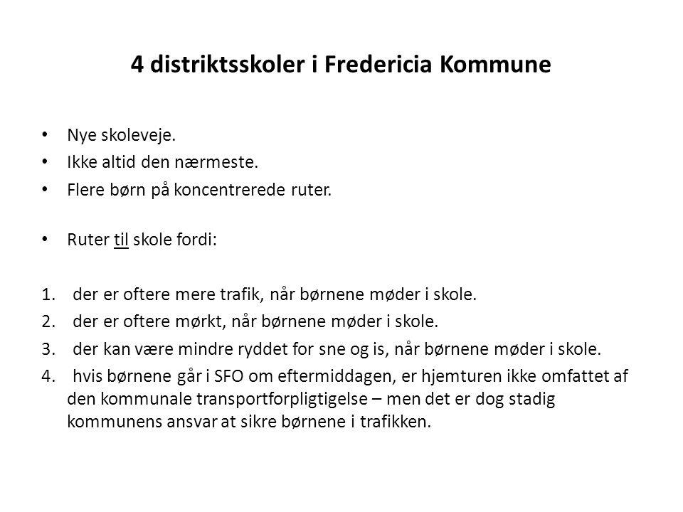 4 distriktsskoler i Fredericia Kommune Nye skoleveje.