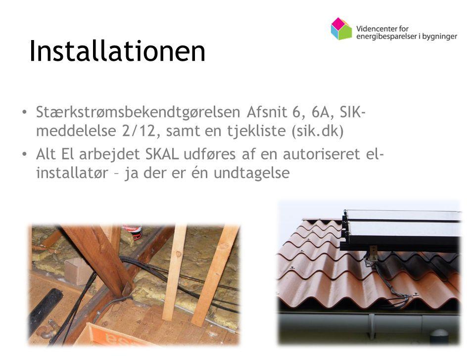 Installationen Stærkstrømsbekendtgørelsen Afsnit 6, 6A, SIK- meddelelse 2/12, samt en tjekliste (sik.dk) Alt El arbejdet SKAL udføres af en autoriseret el- installatør – ja der er én undtagelse