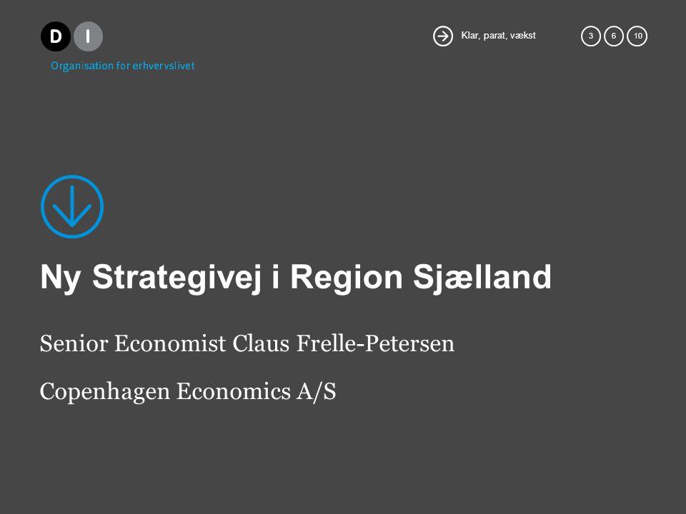 Klar, parat, vækst 36 10 Ny Strategivej i Region Sjælland Senior Economist Claus Frelle-Petersen Copenhagen Economics A/S