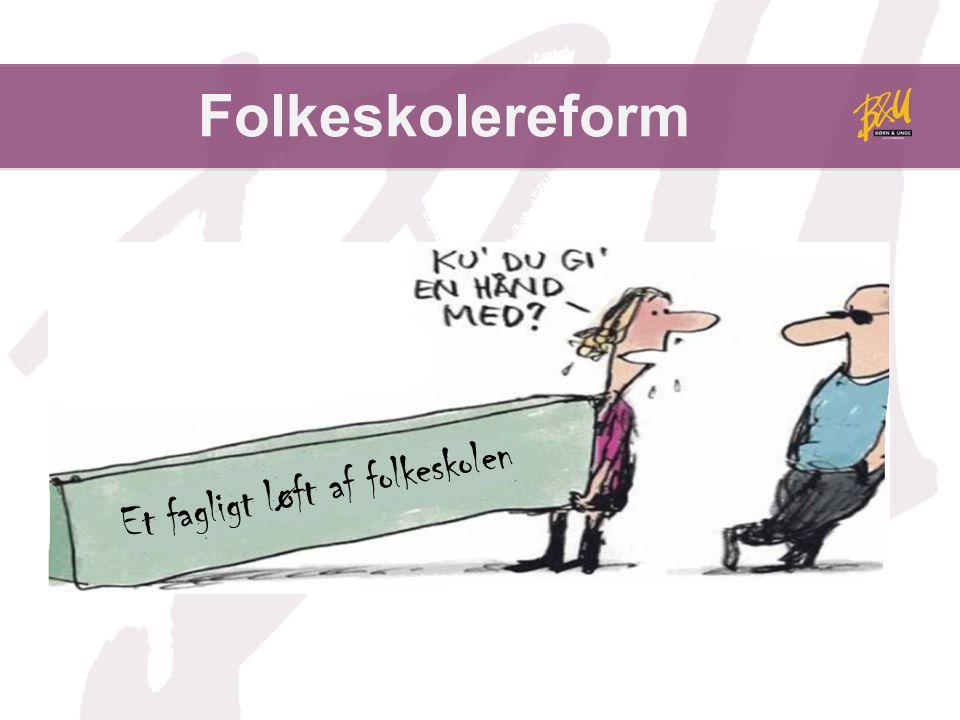 Folkeskolereform Et fagligt løft af folkeskolen