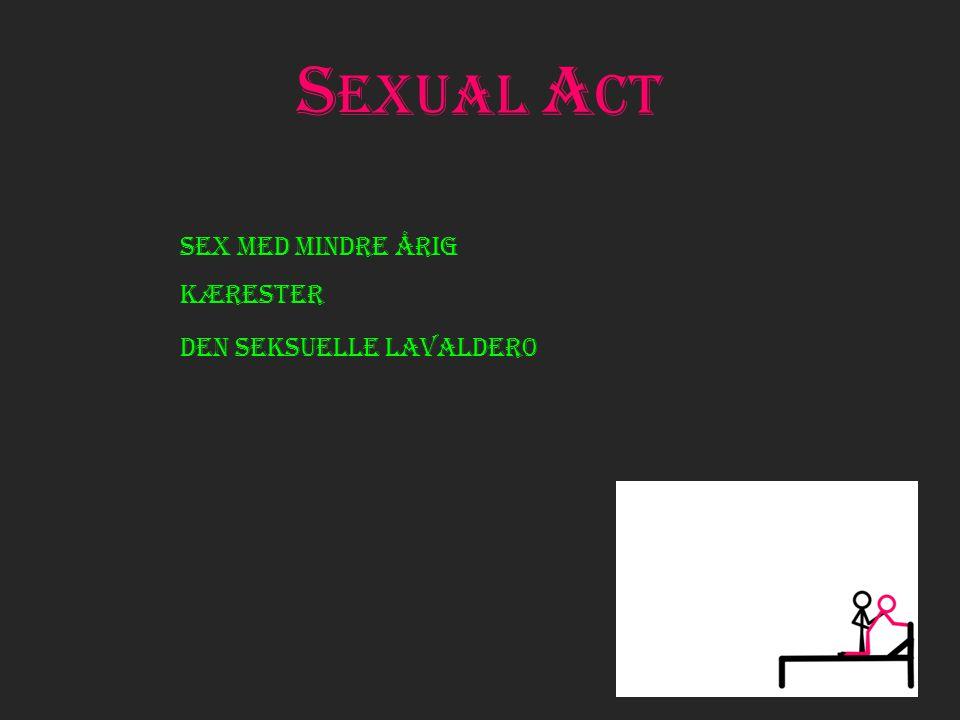 S exual a ct Sex med mindre årig kærester den seksuelle lavalder0