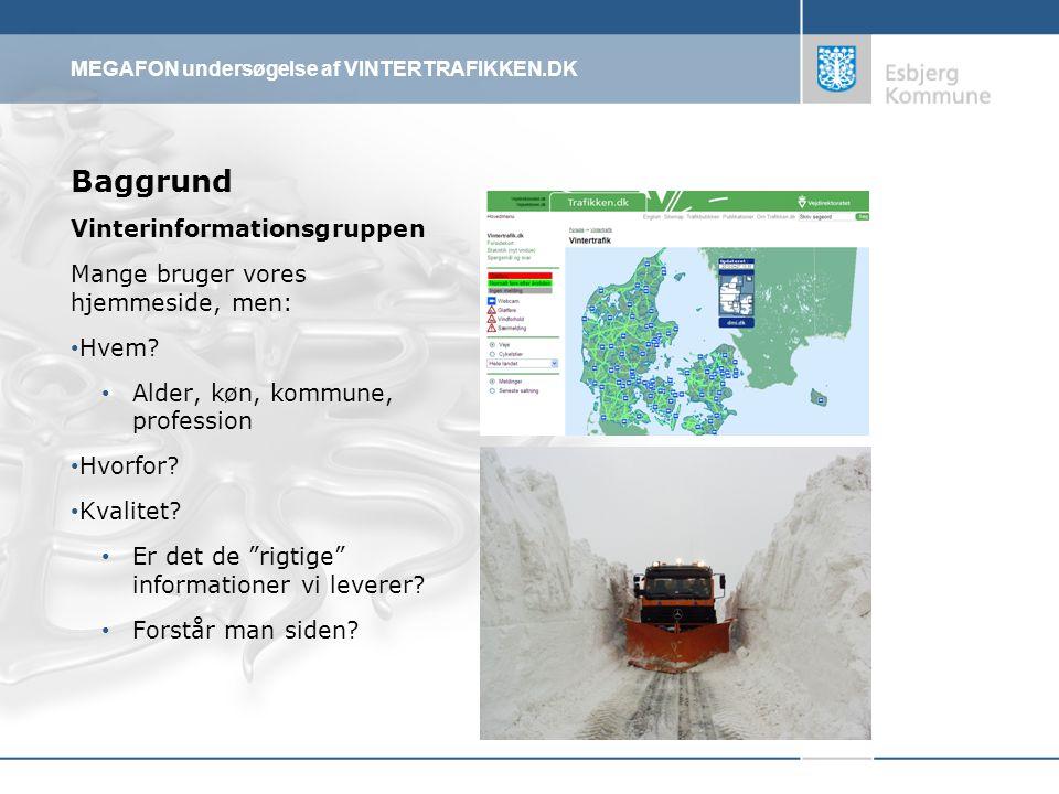 MEGAFON undersøgelse af VINTERTRAFIKKEN.DK Baggrund Vinterinformationsgruppen Mange bruger vores hjemmeside, men: Hvem.