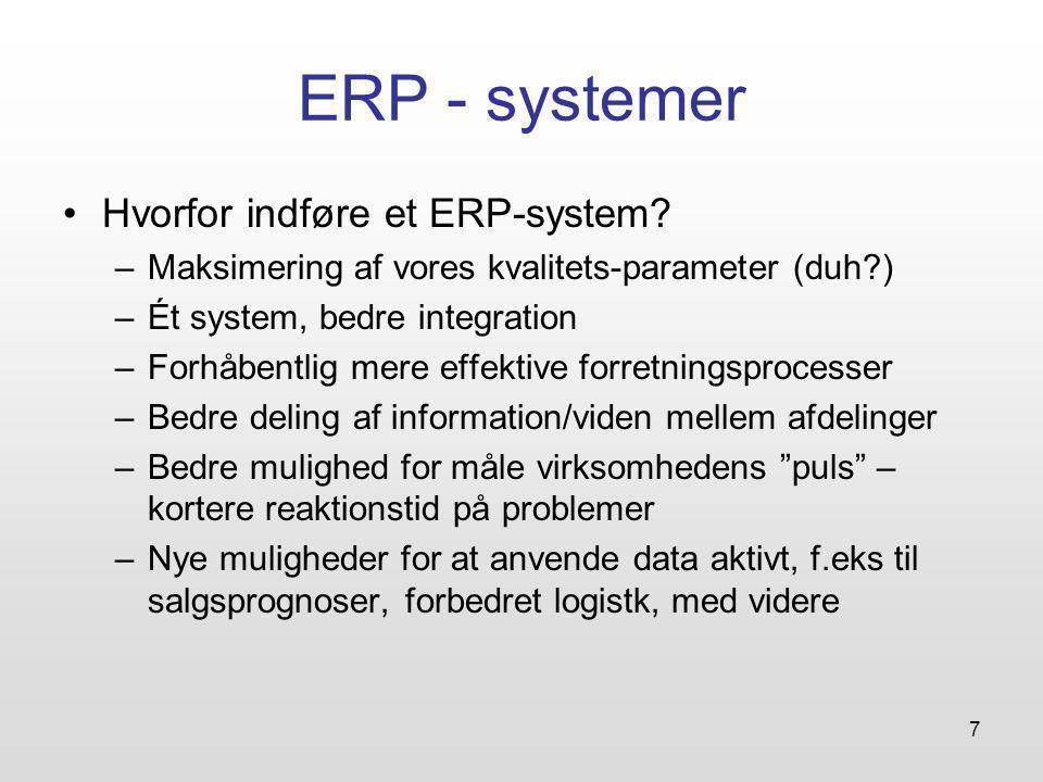 7 ERP - systemer Hvorfor indføre et ERP-system.