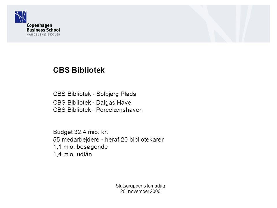 CBS Bibliotek CBS Bibliotek - Solbjerg Plads CBS Bibliotek - Dalgas Have CBS Bibliotek - Porcelænshaven Budget 32,4 mio.