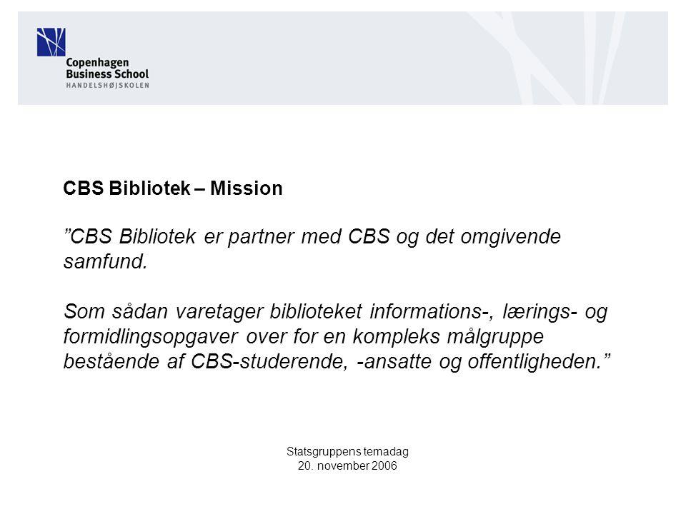 CBS Bibliotek – Mission CBS Bibliotek er partner med CBS og det omgivende samfund.