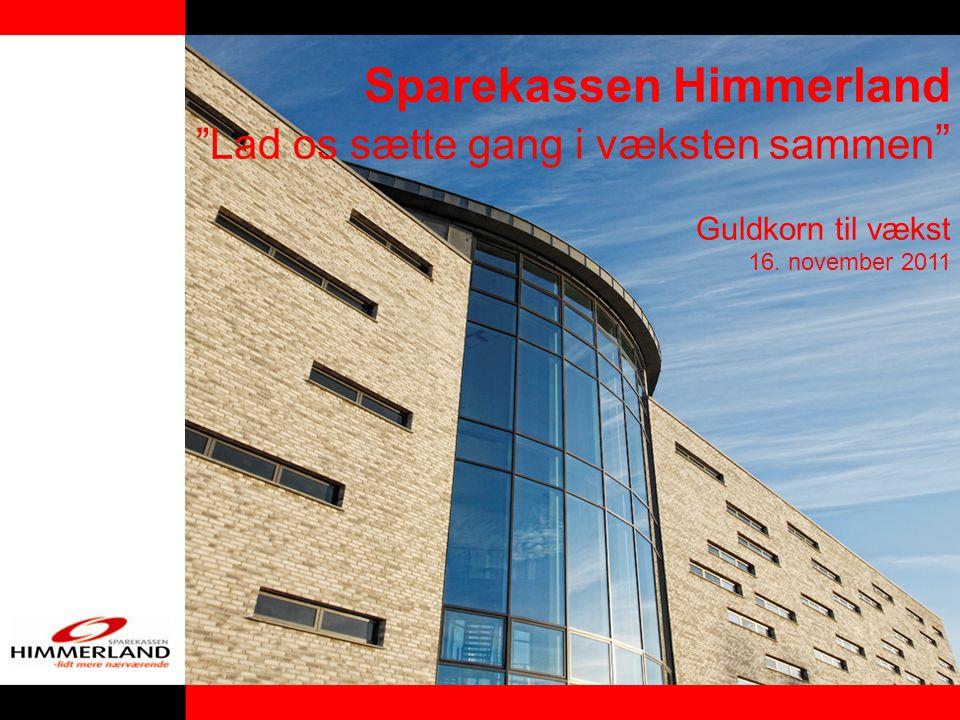 Sparekassen Himmerland Lad os sætte gang i væksten sammen Guldkorn til vækst 16. november 2011