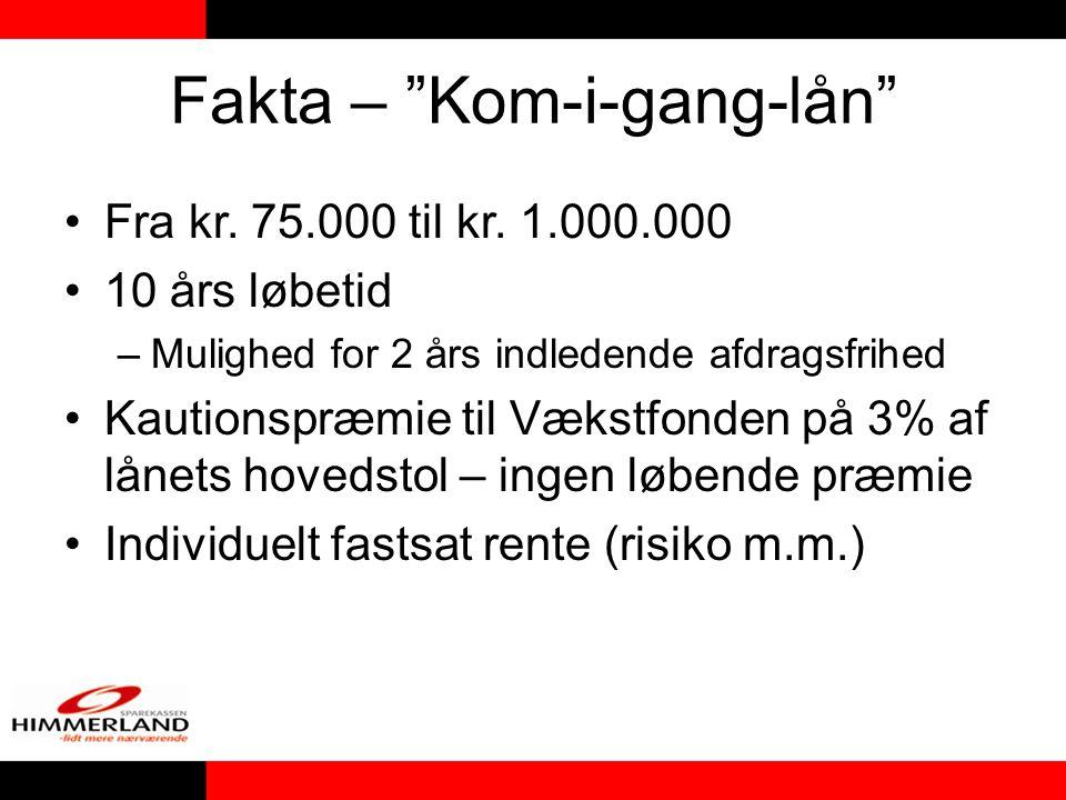 Fakta – Kom-i-gang-lån Fra kr. 75.000 til kr.