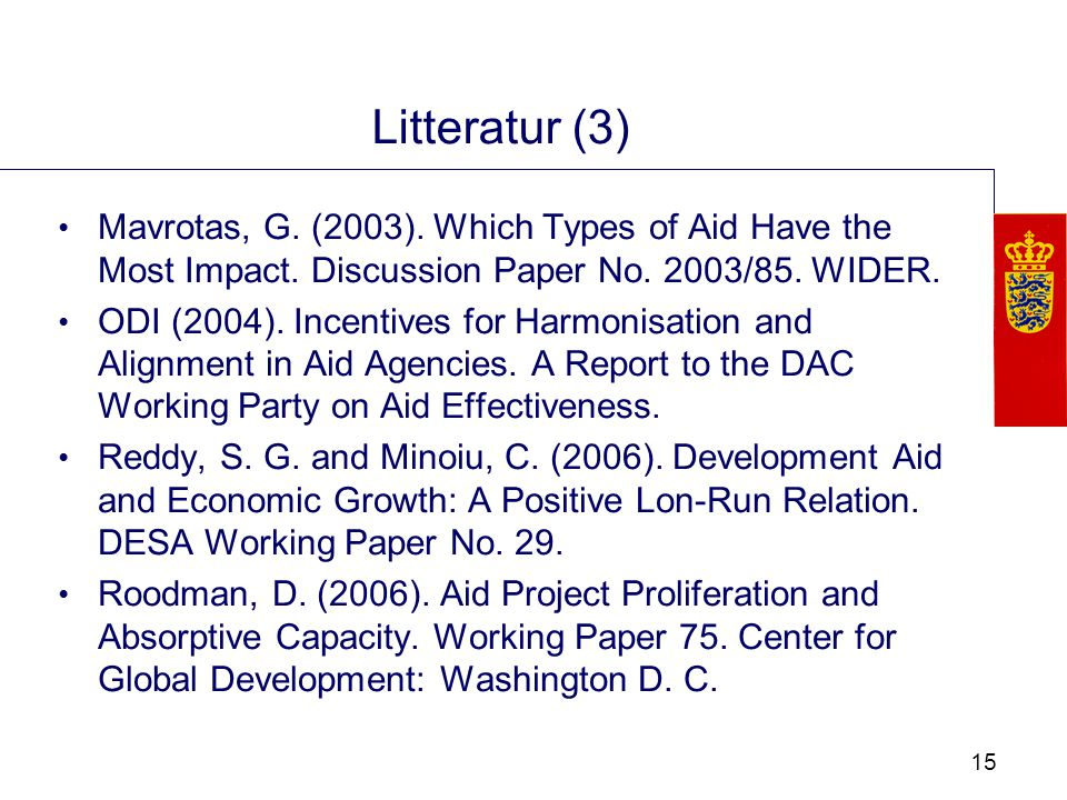 15 Litteratur (3) Mavrotas, G. (2003). Which Types of Aid Have the Most Impact.