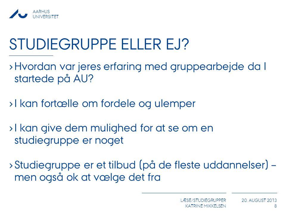 AARHUS UNIVERSITET LÆSE/STUDIEGRUPPER KATRINE MIKKELSEN 20.