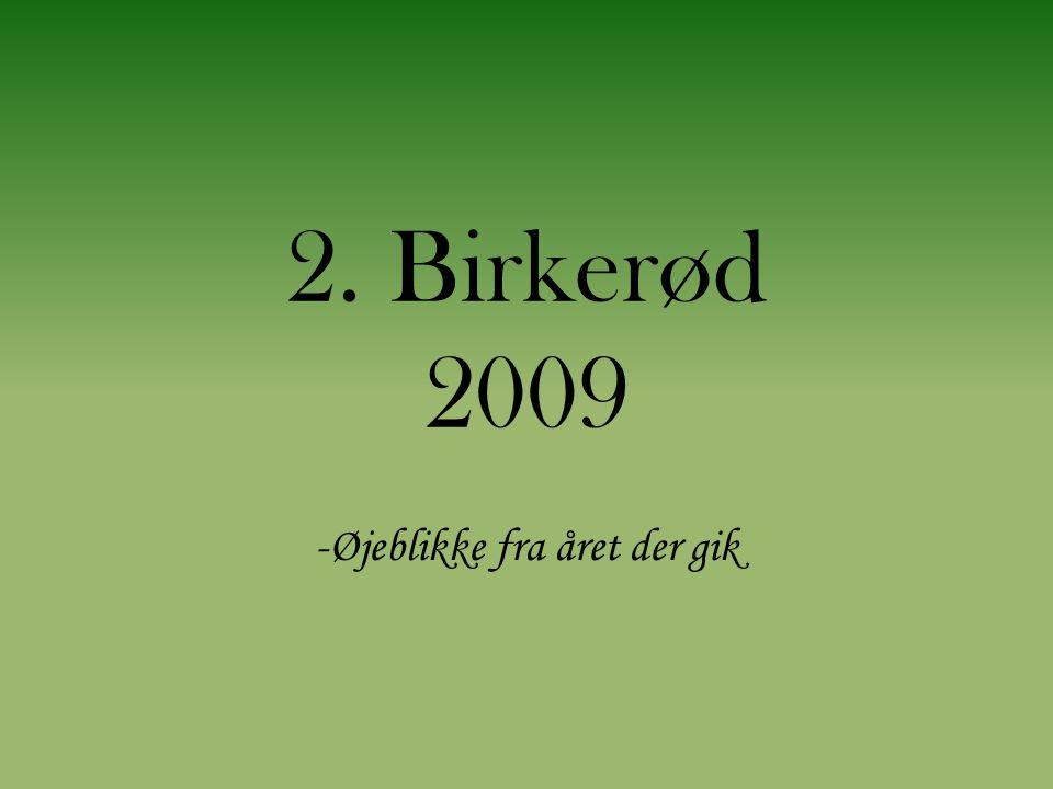 2. Birkerød 2009 -Øjeblikke fra året der gik