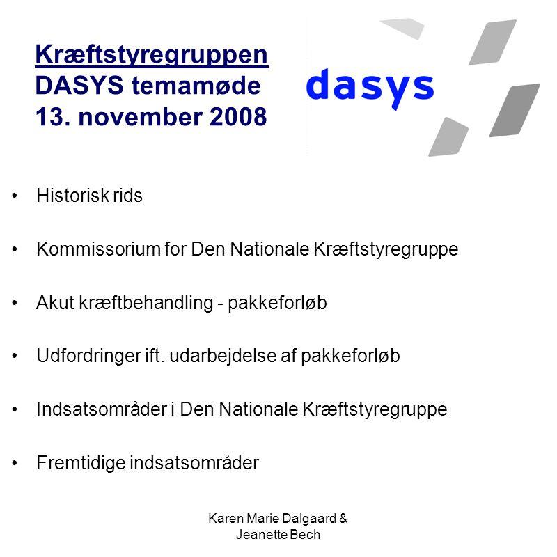 Karen Marie Dalgaard & Jeanette Bech Kræftstyregruppen DASYS temamøde 13.